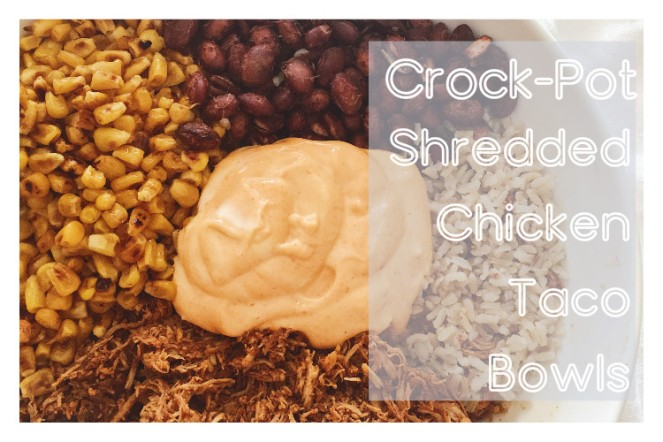 Crock-Pot Shredded Chicken Taco Bowls Blog Title